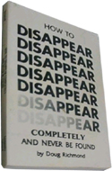 How to Disappear Completely and Never Be Found av Doug Richmond