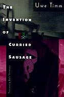 The Invention of Curried Sausage av Uwe Timm