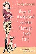 How to Understand Women Through Their Cats av Wendy Diamond