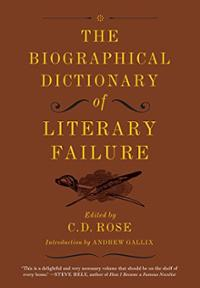 biographical-dictionary-literary-failure-c-d-rose-hardcover-cover-art