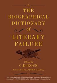 biographical-dictionary-literary-failure-c-d-rose-hardcover-cover-art
