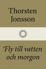 9789176454930_200_fly-till-vatten-och-morgon_e-bok