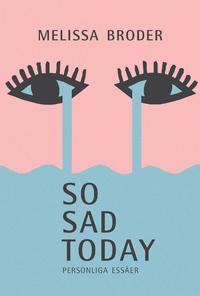 9789171734860_200x_so-sad-today-personliga-essaer