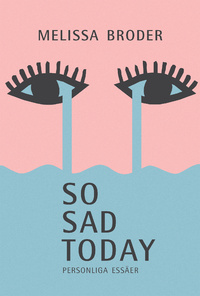 9789171734860_200x_so-sad-today-personliga-essaer